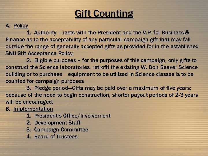 Gift Counting A. Policy 1. Authority – rests with the President and the V.