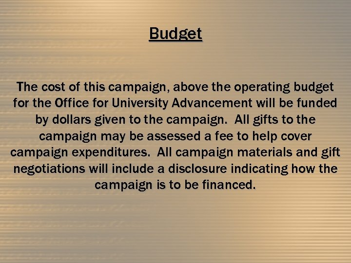 Budget The cost of this campaign, above the operating budget for the Office for