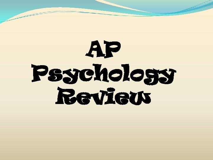 AP Psychology Review