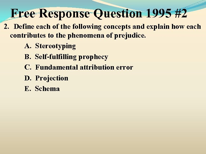 Free Response Question 1995 #2 2. Define each of the following concepts and explain