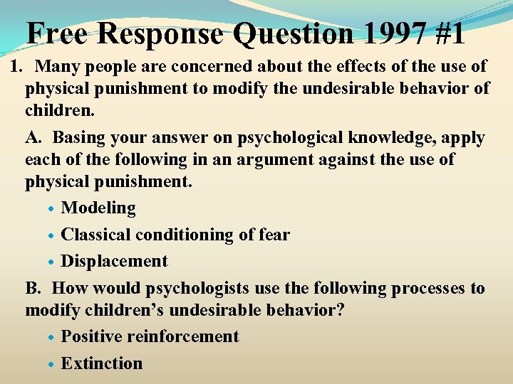 Free Response Question 1997 #1 1. Many people are concerned about the effects of
