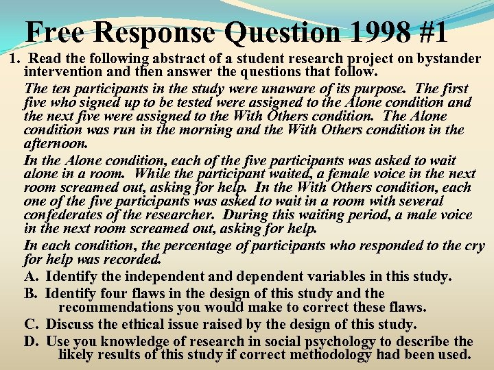 Free Response Question 1998 #1 1. Read the following abstract of a student research