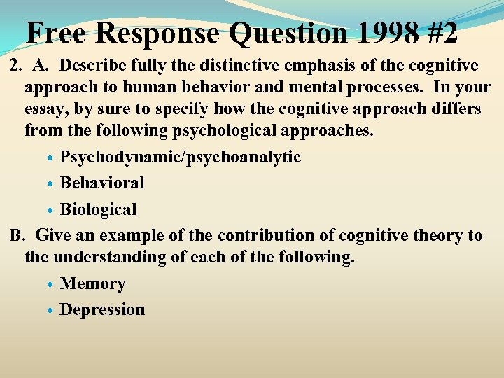 Free Response Question 1998 #2 2. A. Describe fully the distinctive emphasis of the