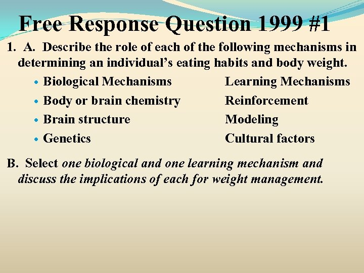 Free Response Question 1999 #1 1. A. Describe the role of each of the