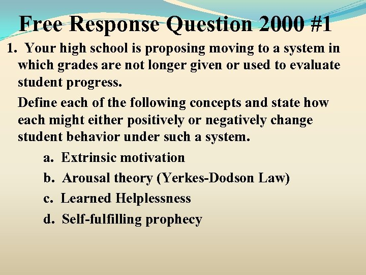 Free Response Question 2000 #1 1. Your high school is proposing moving to a