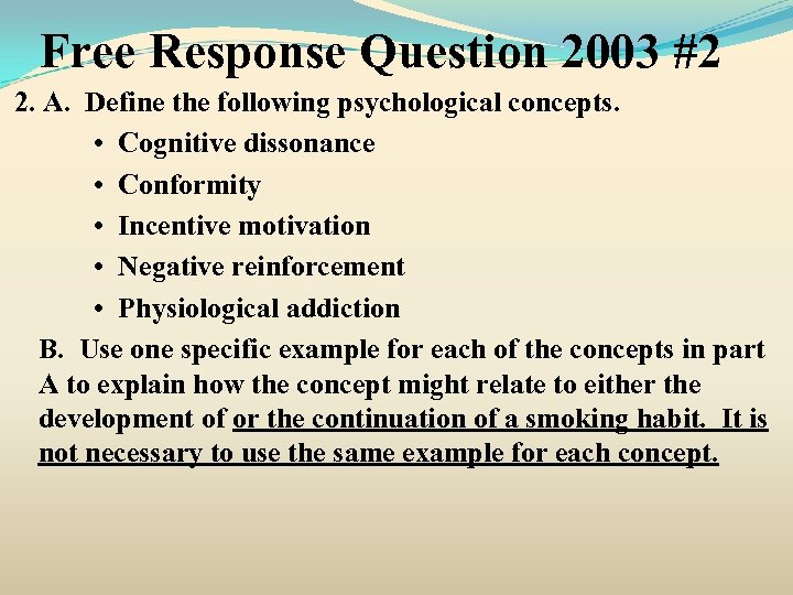 Free Response Question 2003 #2 2. A. Define the following psychological concepts. • Cognitive