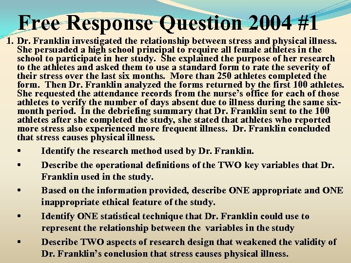 Free Response Question 2004 #1 1. Dr. Franklin investigated the relationship between stress and