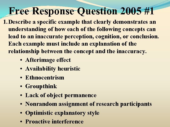Free Response Question 2005 #1 1. Describe a specific example that clearly demonstrates an