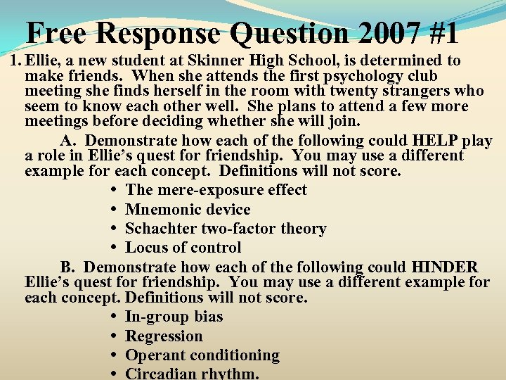 Free Response Question 2007 #1 1. Ellie, a new student at Skinner High School,