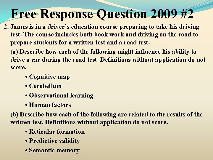 Free Response Question 2009 #2 2. James is in a driver's education course preparing