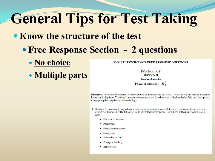 General Tips for Test Taking Know the structure of the test Free Response Section