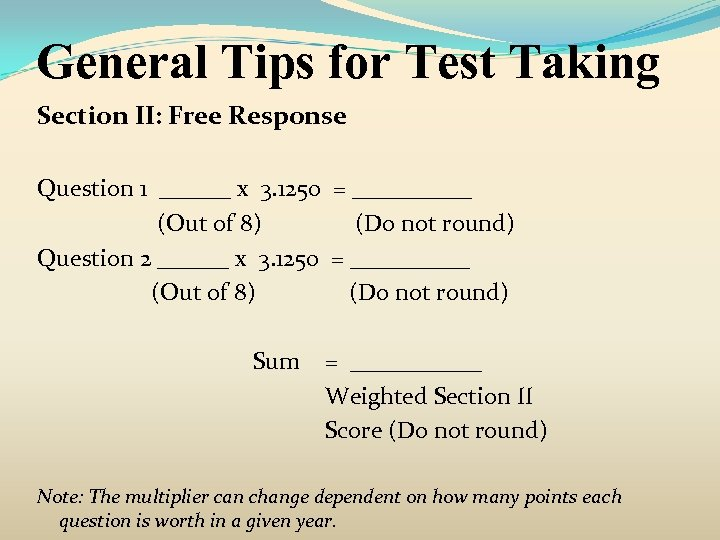 General Tips for Test Taking Section II: Free Response Question 1 ______ x 3.