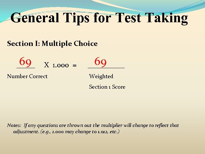 General Tips for Test Taking Section I: Multiple Choice 69 _____ X 1. 000