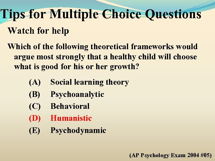 Tips for Multiple Choice Questions Watch for help Which of the following theoretical frameworks