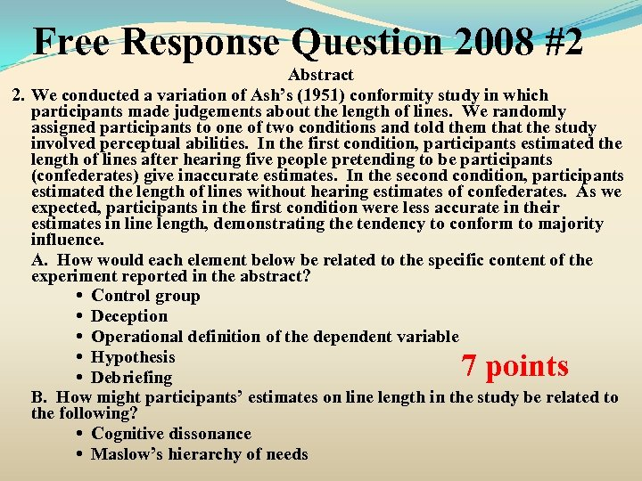 Free Response Question 2008 #2 Abstract 2. We conducted a variation of Ash's (1951)
