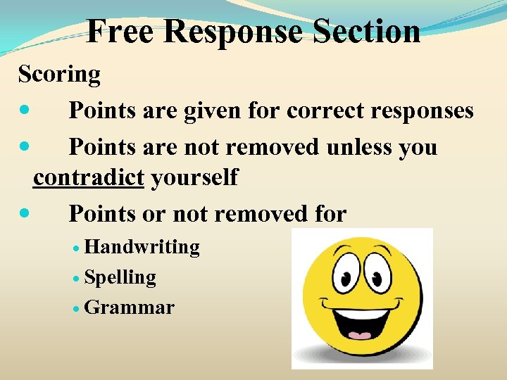 Free Response Section Scoring Points are given for correct responses Points are not removed