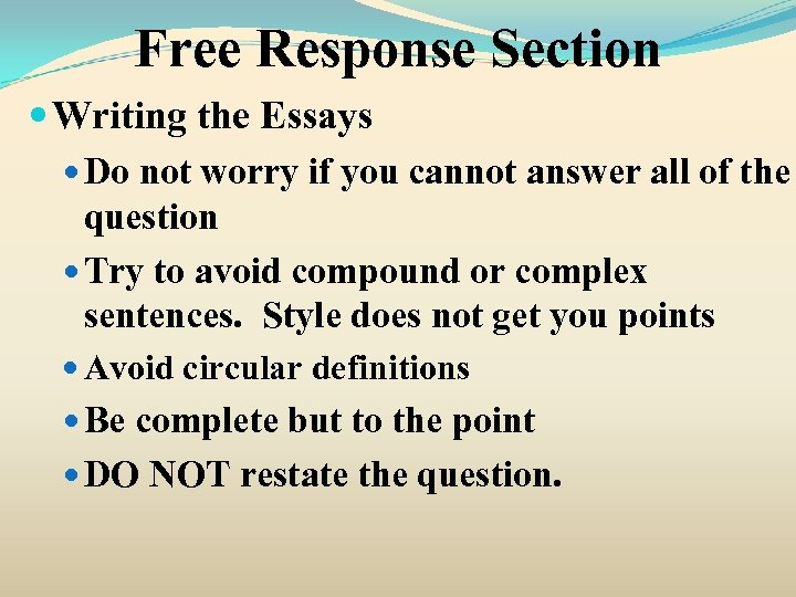 Free Response Section Writing the Essays Do not worry if you cannot answer all
