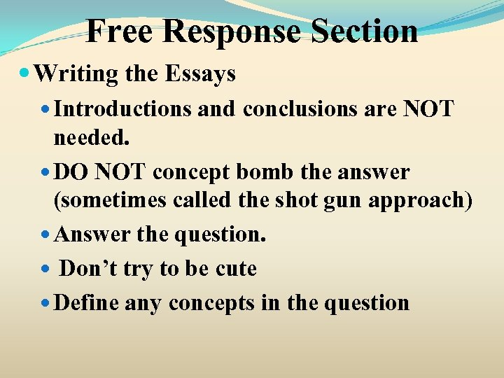 Free Response Section Writing the Essays Introductions and conclusions are NOT needed. DO NOT