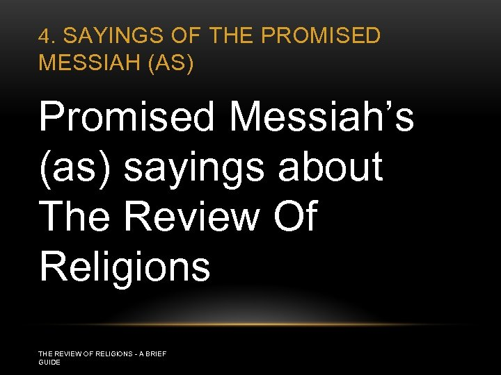 4. SAYINGS OF THE PROMISED MESSIAH (AS) Promised Messiah's (as) sayings about The Review