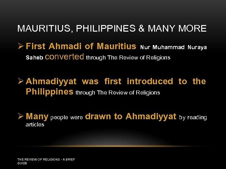 MAURITIUS, PHILIPPINES & MANY MORE Ø First Ahmadi of Mauritius Nur Muhammad Nuraya Saheb