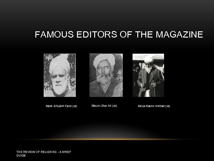 FAMOUS EDITORS OF THE MAGAZINE Malik Ghulam Farid (ra) THE REVIEW OF RELIGIONS -