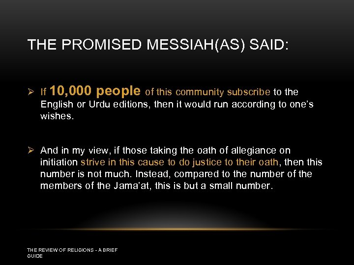 THE PROMISED MESSIAH(AS) SAID: Ø If 10, 000 people of this community subscribe to