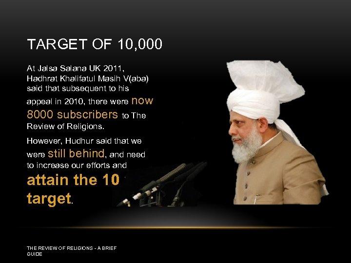 TARGET OF 10, 000 At Jalsa Salana UK 2011, Hadhrat Khalifatul Masih V(aba) said