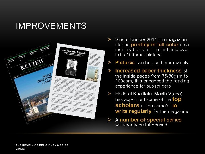 IMPROVEMENTS Ø Since January 2011 the magazine started printing in full color on a