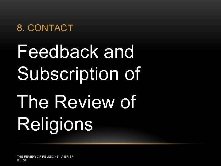 8. CONTACT Feedback and Subscription of The Review of Religions THE REVIEW OF RELIGIONS