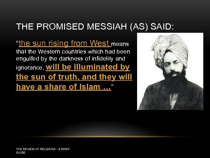 """THE PROMISED MESSIAH (AS) SAID: """"the sun rising from West means that the Western"""