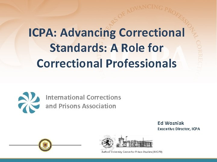 ICPA: Advancing Correctional Standards: A Role for Correctional Professionals International Corrections and Prisons Association