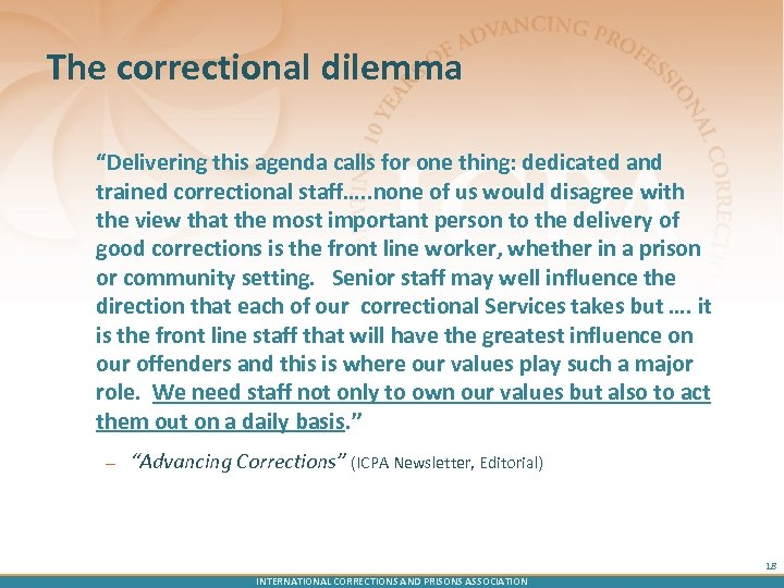 "The correctional dilemma ""Delivering this agenda calls for one thing: dedicated and trained correctional"