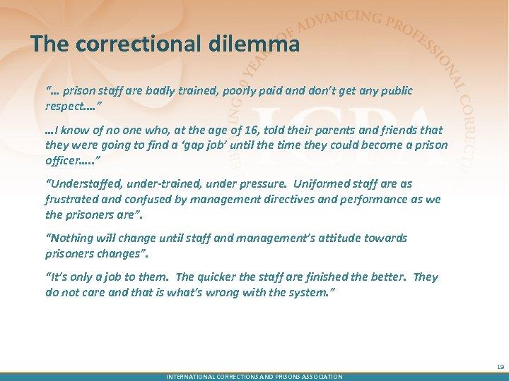 "The correctional dilemma ""… prison staff are badly trained, poorly paid and don't get"