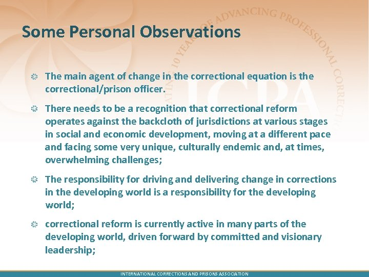 Some Personal Observations The main agent of change in the correctional equation is the