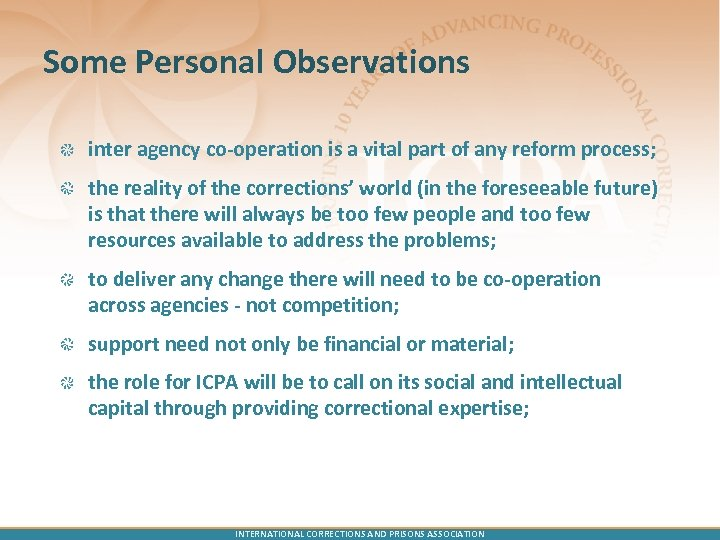 Some Personal Observations inter agency co-operation is a vital part of any reform process;