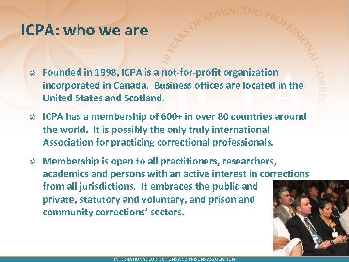 ICPA: who we are Founded in 1998, ICPA is a not-for-profit organization incorporated in