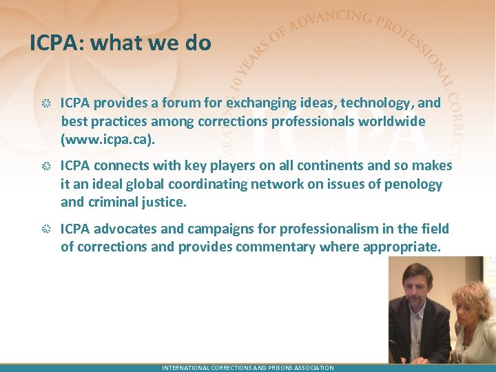 ICPA: what we do ICPA provides a forum for exchanging ideas, technology, and best