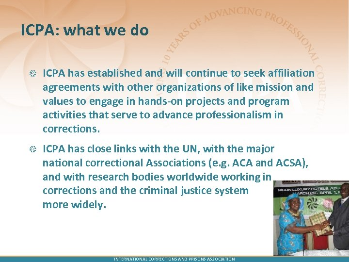 ICPA: what we do ICPA has established and will continue to seek affiliation agreements