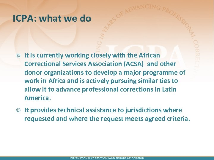 ICPA: what we do It is currently working closely with the African Correctional Services