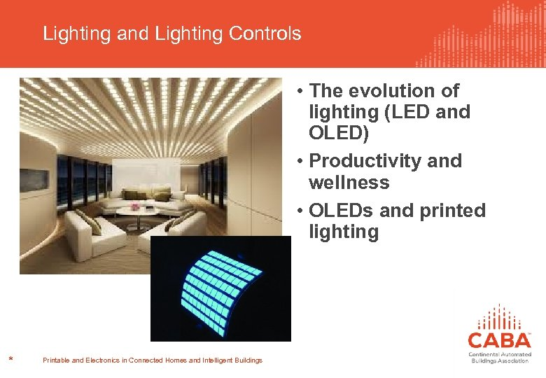 Lighting and Lighting Controls • The evolution of lighting (LED and OLED) • Productivity
