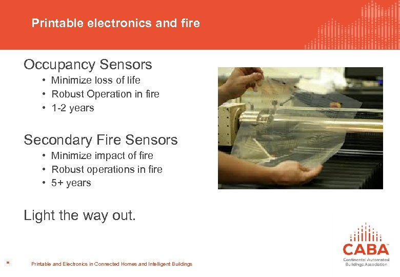 Printable electronics and fire Occupancy Sensors • Minimize loss of life • Robust Operation
