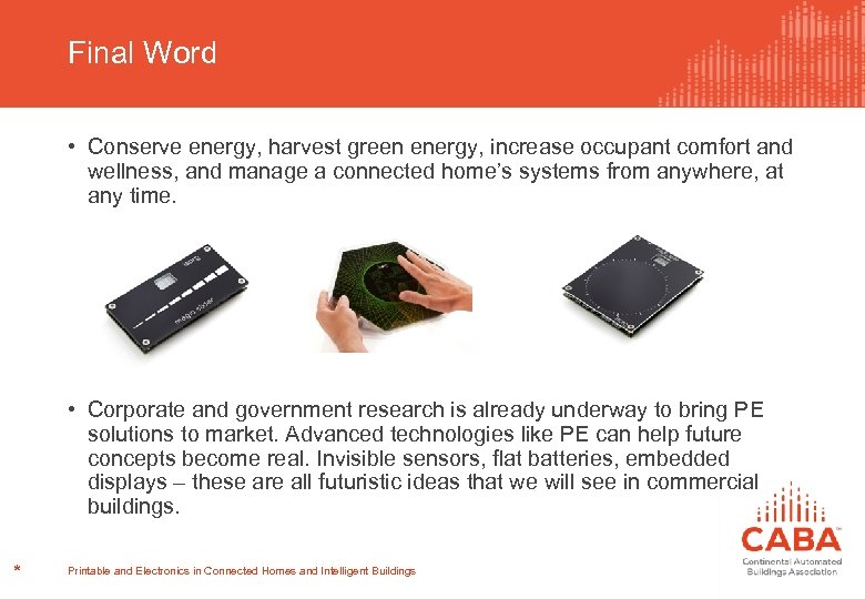Final Word • Conserve energy, harvest green energy, increase occupant comfort and wellness, and