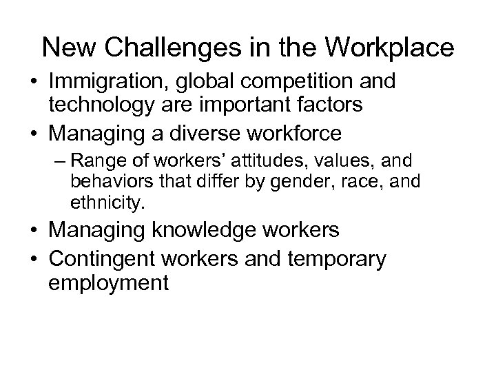 New Challenges in the Workplace • Immigration, global competition and technology are important factors