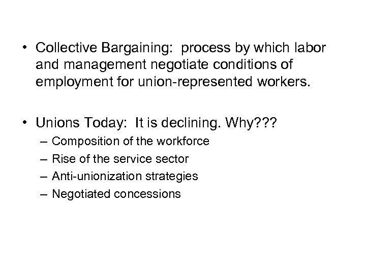 • Collective Bargaining: process by which labor and management negotiate conditions of employment