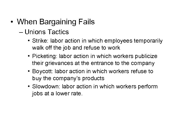 • When Bargaining Fails – Unions Tactics • Strike: labor action in which