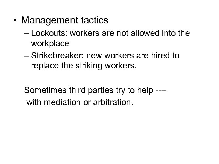 • Management tactics – Lockouts: workers are not allowed into the workplace –