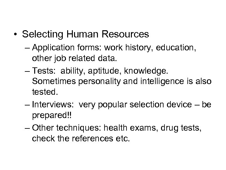 • Selecting Human Resources – Application forms: work history, education, other job related