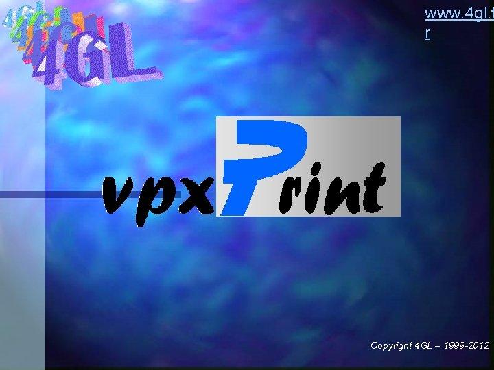 www. 4 gl. f r Copyright 4 GL – 1999 -2012