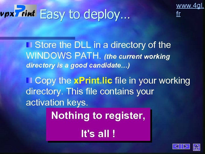 Easy to deploy… www. 4 gl. fr Store the DLL in a directory of
