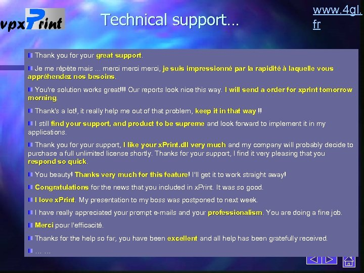 Technical support… www. 4 gl. fr Thank you for your great support Je me
